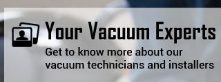 Your Vacuum Experts